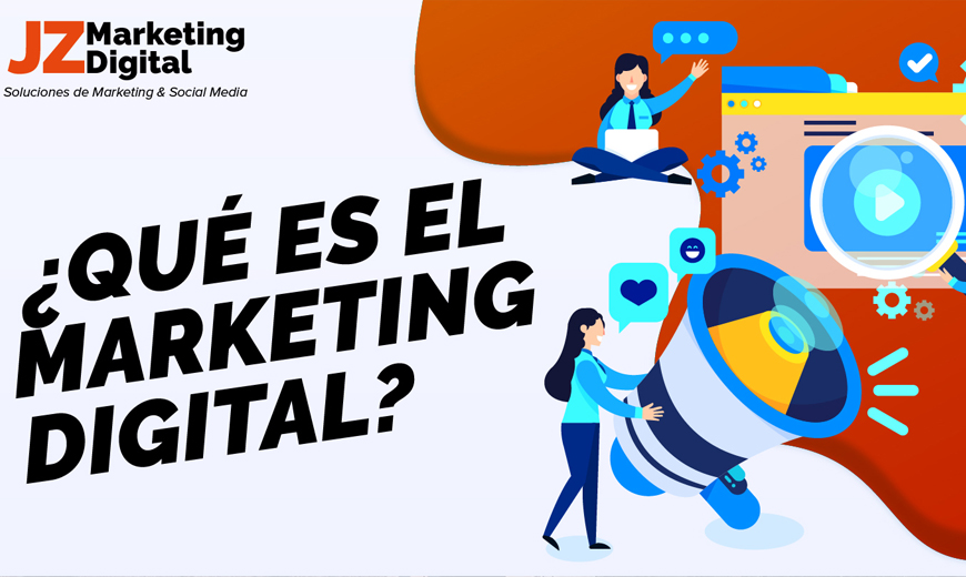 JZ Marketing Digital que es el Marketing Digital Agencia de Publicidad 1