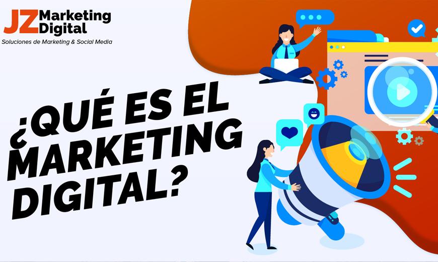 JZ Marketing Digital que es el Marketing Digital Agencia de Publicidad 1